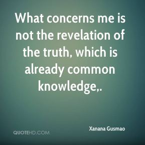 What concerns me is not the revelation of the truth, which is already common knowledge.