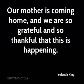 Yolanda King  - Our mother is coming home, and we are so grateful and so thankful that this is happening.