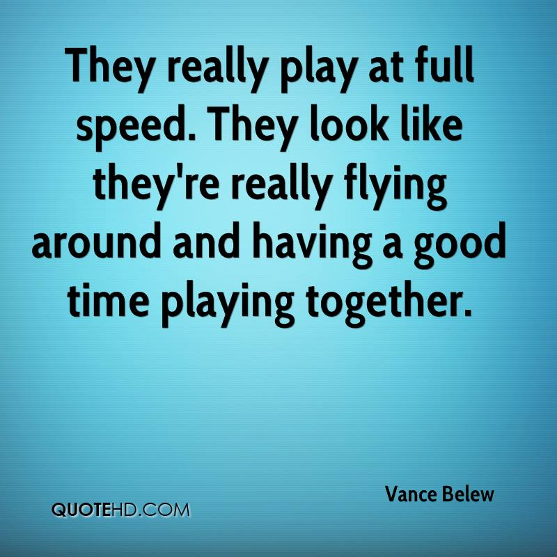 They really play at full speed. They look like they're really flying around and having a good time playing together.