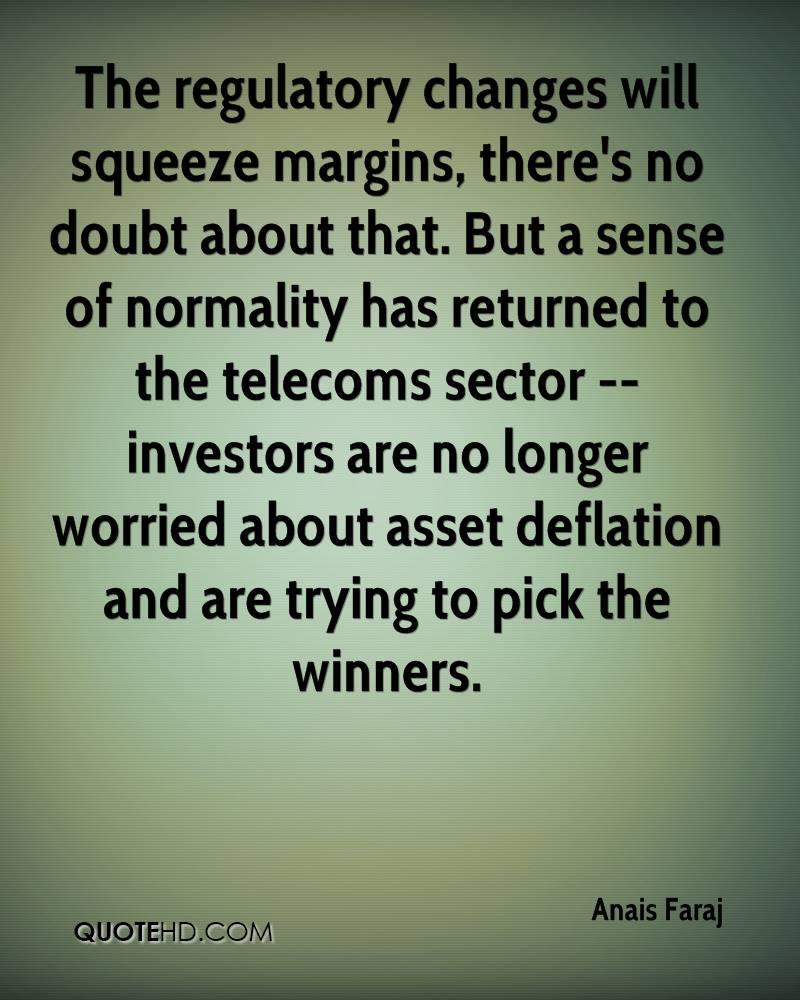 The regulatory changes will squeeze margins, there's no doubt about that. But a sense of normality has returned to the telecoms sector -- investors are no longer worried about asset deflation and are trying to pick the winners.