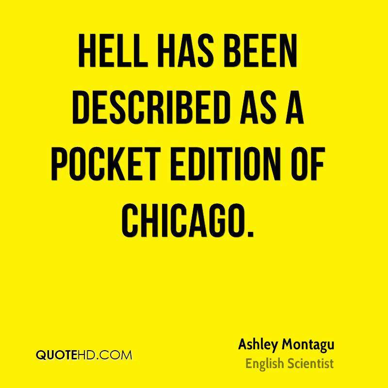 Hell has been described as a pocket edition of Chicago.