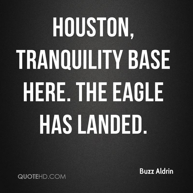 The Eagle Has Landed Quote
