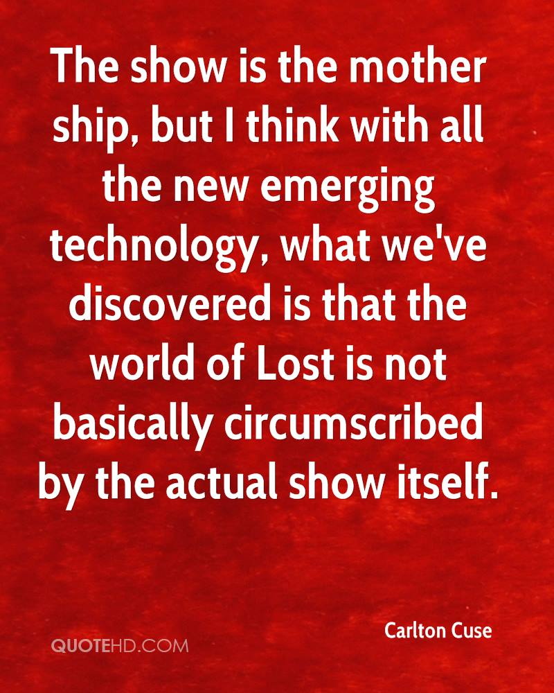 The show is the mother ship, but I think with all the new emerging technology, what we've discovered is that the world of Lost is not basically circumscribed by the actual show itself.
