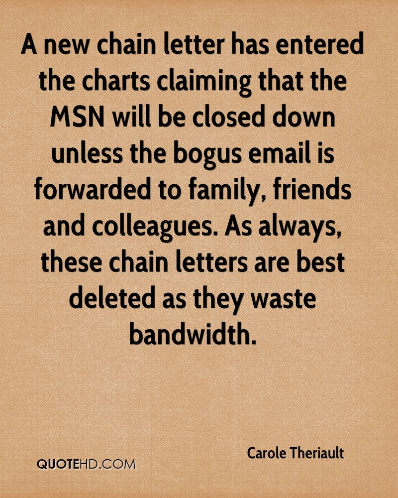 A new chain letter has entered the charts claiming that the MSN will be closed down unless the bogus email is forwarded to family, friends and colleagues. As always, these chain letters are best deleted as they waste bandwidth.
