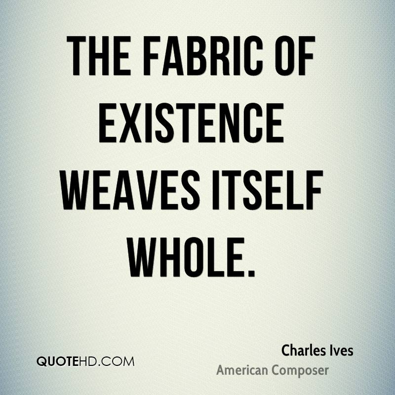 The fabric of existence weaves itself whole.