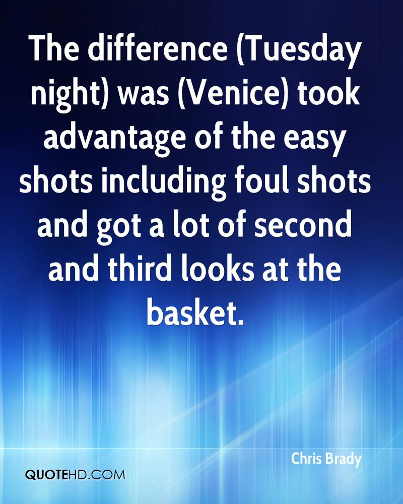 The difference (Tuesday night) was (Venice) took advantage of the easy shots including foul shots and got a lot of second and third looks at the basket.