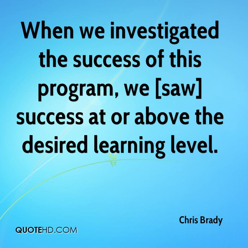 When we investigated the success of this program, we [saw] success at or above the desired learning level.