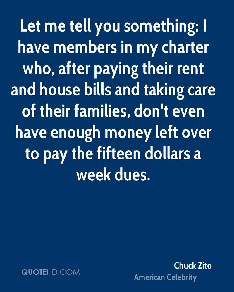 Let me tell you something: I have members in my charter who, after paying their rent and house bills and taking care of their families, don't even have enough money left over to pay the fifteen dollars a week dues.