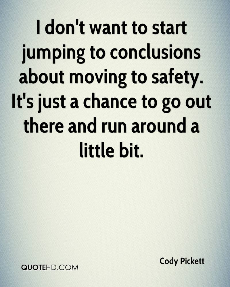 Jumping To Conclusions Quotes Cody Pickett Quotes  Quotehd