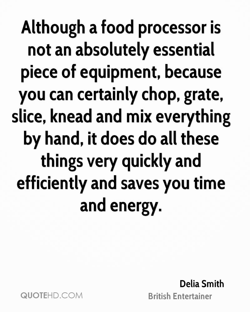 Although a food processor is not an absolutely essential piece of equipment, because you can certainly chop, grate, slice, knead and mix everything by hand, it does do all these things very quickly and efficiently and saves you time and energy.