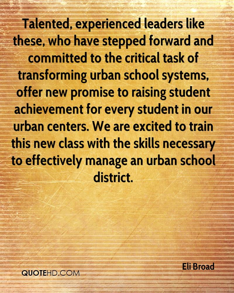 Talented, experienced leaders like these, who have stepped forward and committed to the critical task of transforming urban school systems, offer new promise to raising student achievement for every student in our urban centers. We are excited to train this new class with the skills necessary to effectively manage an urban school district.