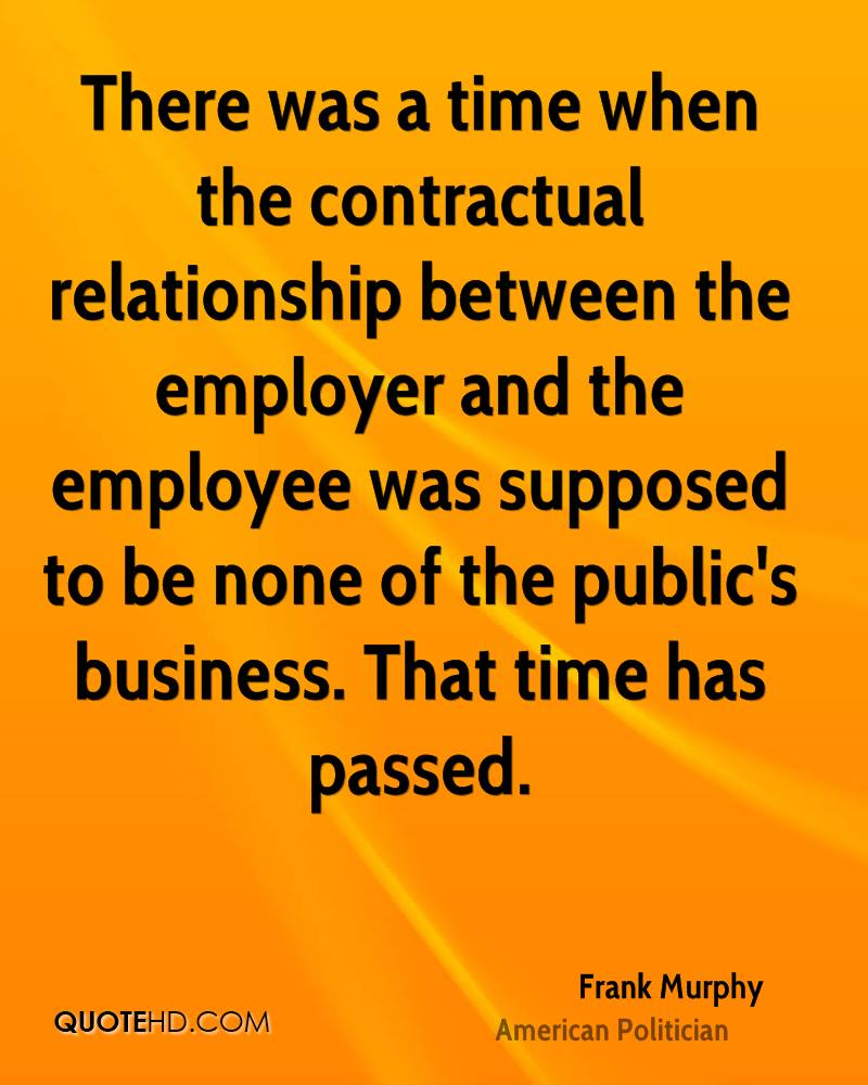 There was a time when the contractual relationship between the employer and the employee was supposed to be none of the public's business. That time has passed.