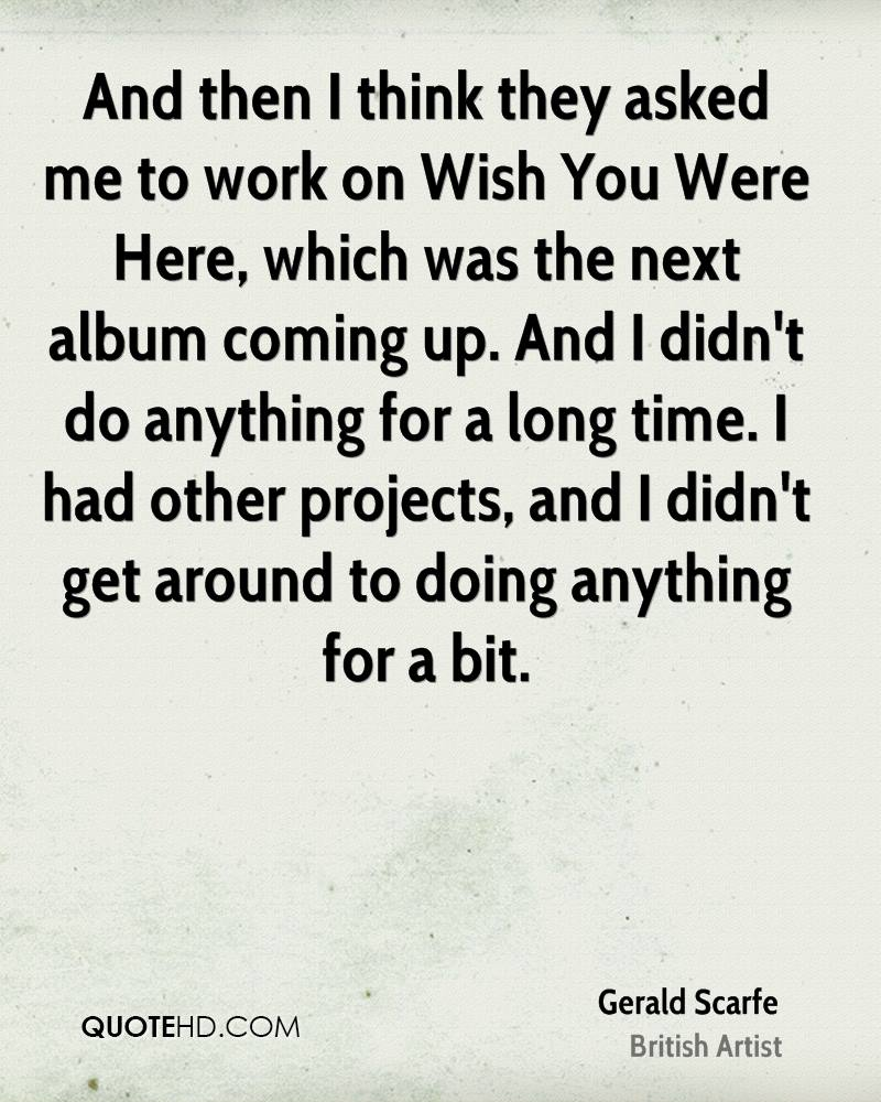 Wish You Were Here Quotes Gerald Scarfe Quotes  Quotehd