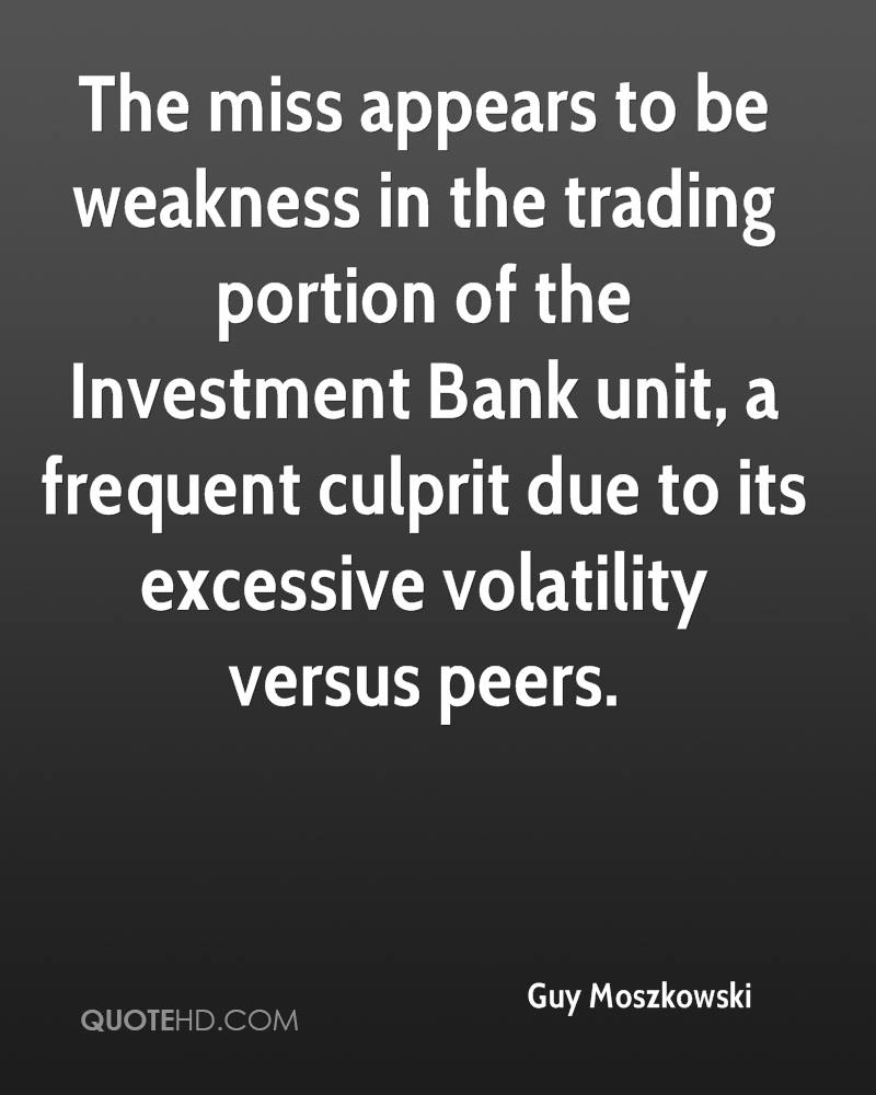 The miss appears to be weakness in the trading portion of the Investment Bank unit, a frequent culprit due to its excessive volatility versus peers.