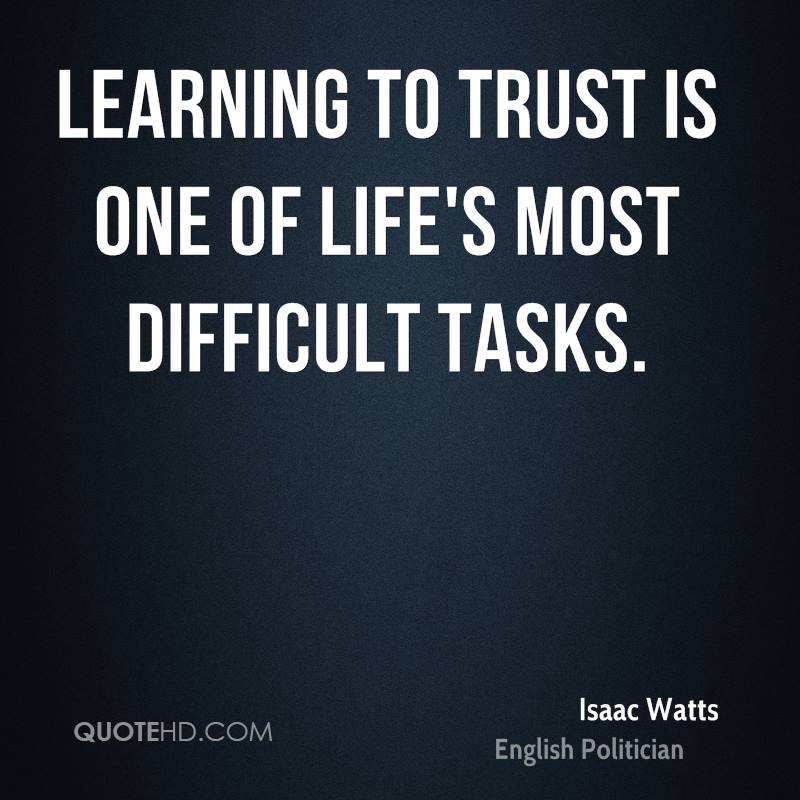 Learn To Trust Quotes: Isaac Watts Trust Quotes