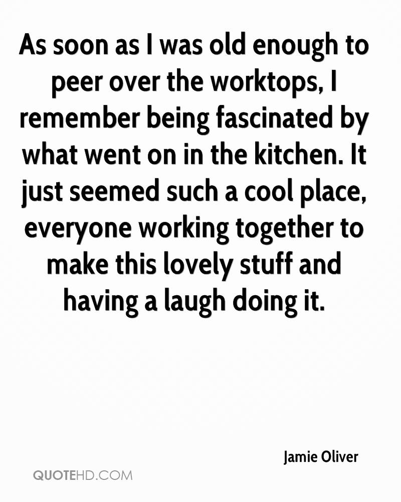 As soon as I was old enough to peer over the worktops, I remember being fascinated by what went on in the kitchen. It just seemed such a cool place, everyone working together to make this lovely stuff and having a laugh doing it.