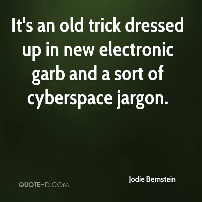 It's an old trick dressed up in new electronic garb and a sort of cyberspace jargon.