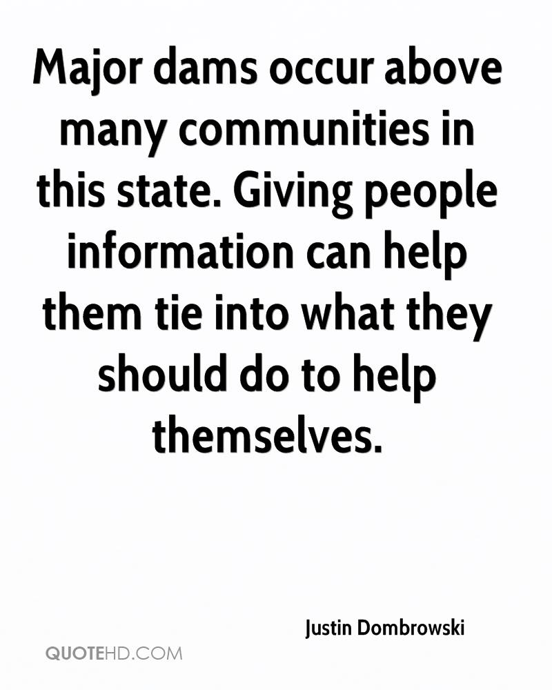 Major dams occur above many communities in this state. Giving people information can help them tie into what they should do to help themselves.
