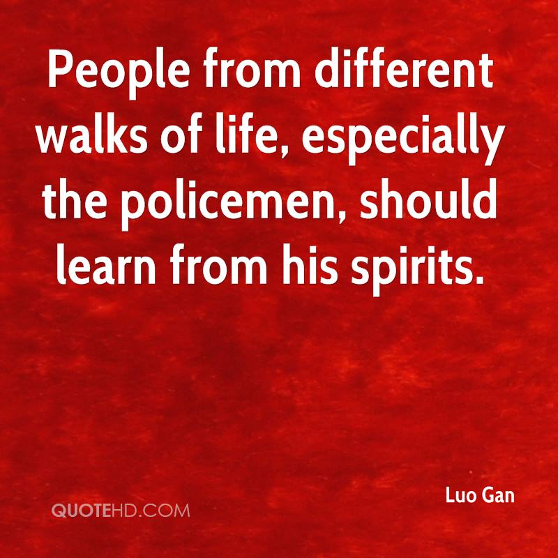 People from different walks of life, especially the policemen, should learn from his spirits.