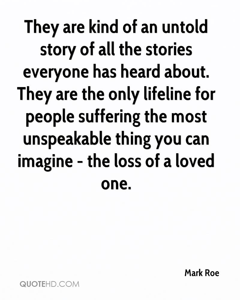 Lost Of A Loved One Quote Mark Roe Quotes  Quotehd