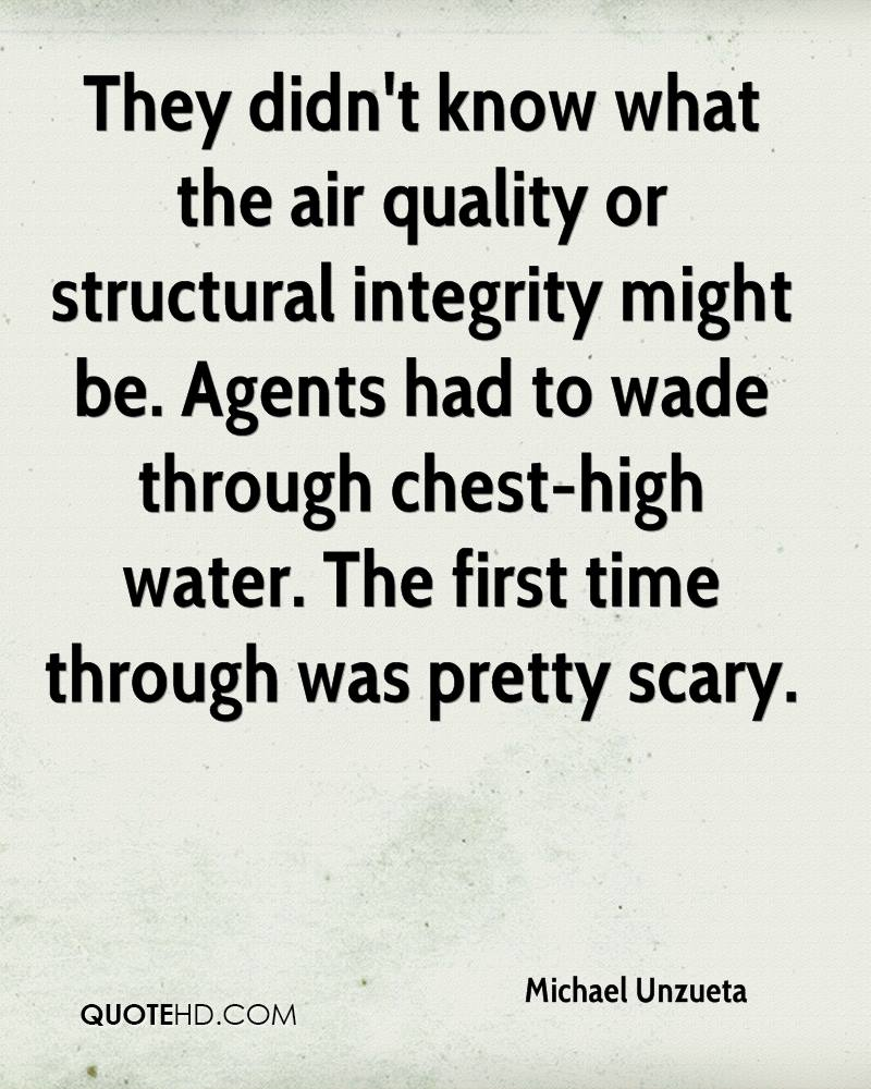 They didn't know what the air quality or structural integrity might be. Agents had to wade through chest-high water. The first time through was pretty scary.