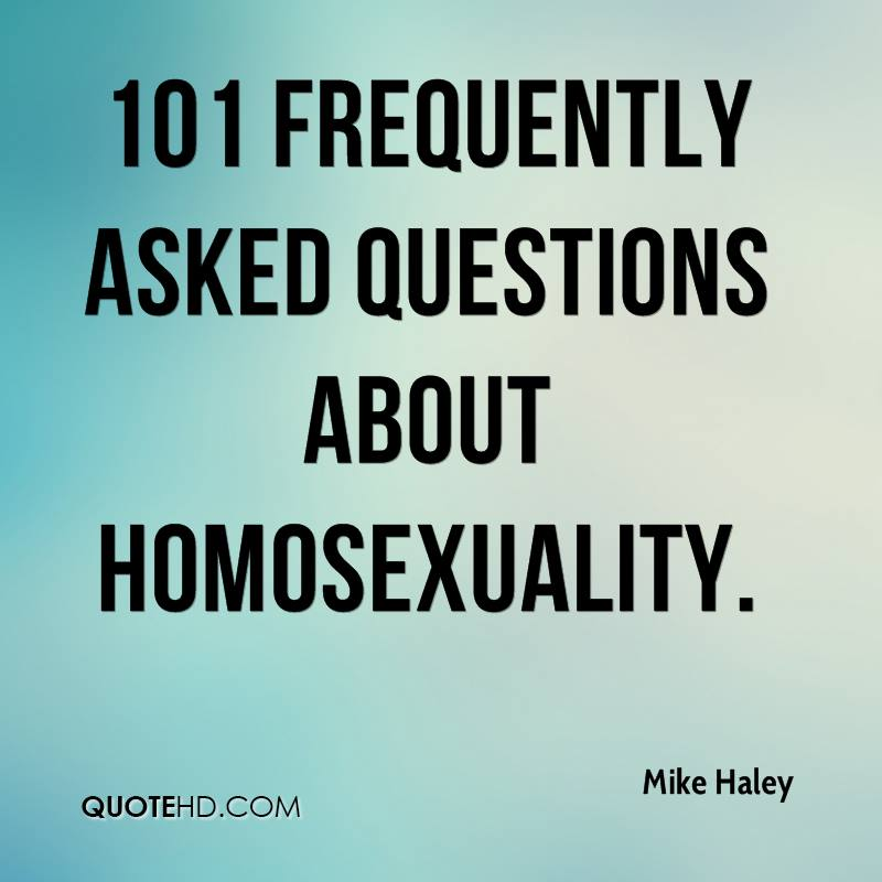 101 Frequently Asked Questions About Homosexuality.