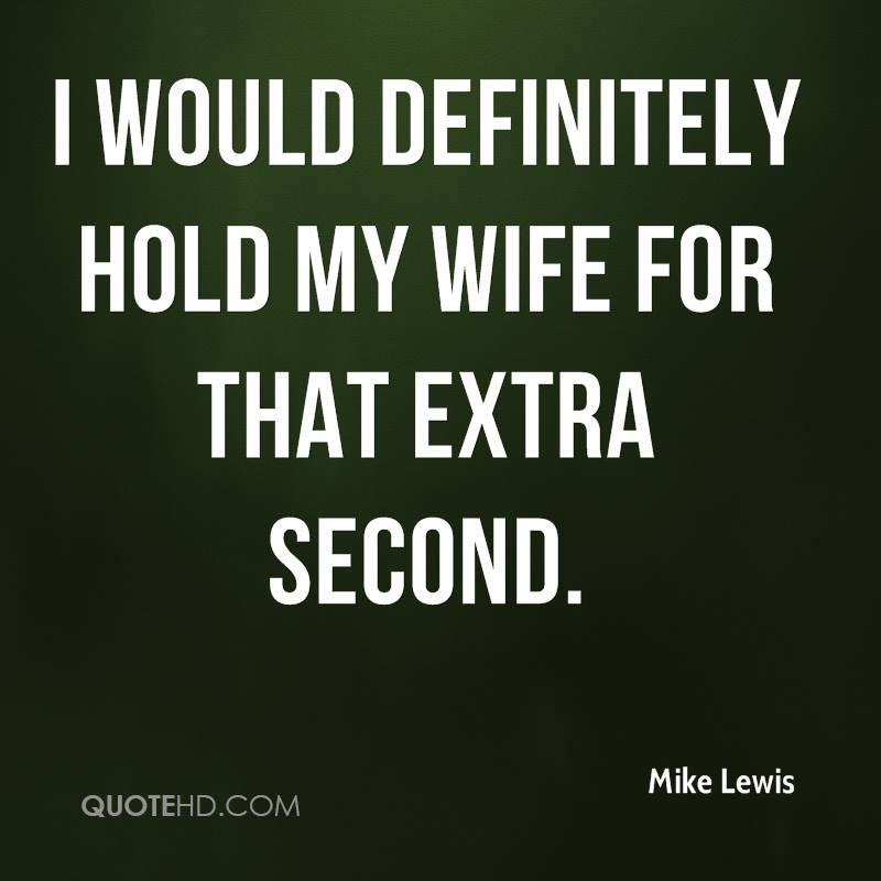Mike Lewis Wife Quotes | QuoteHD