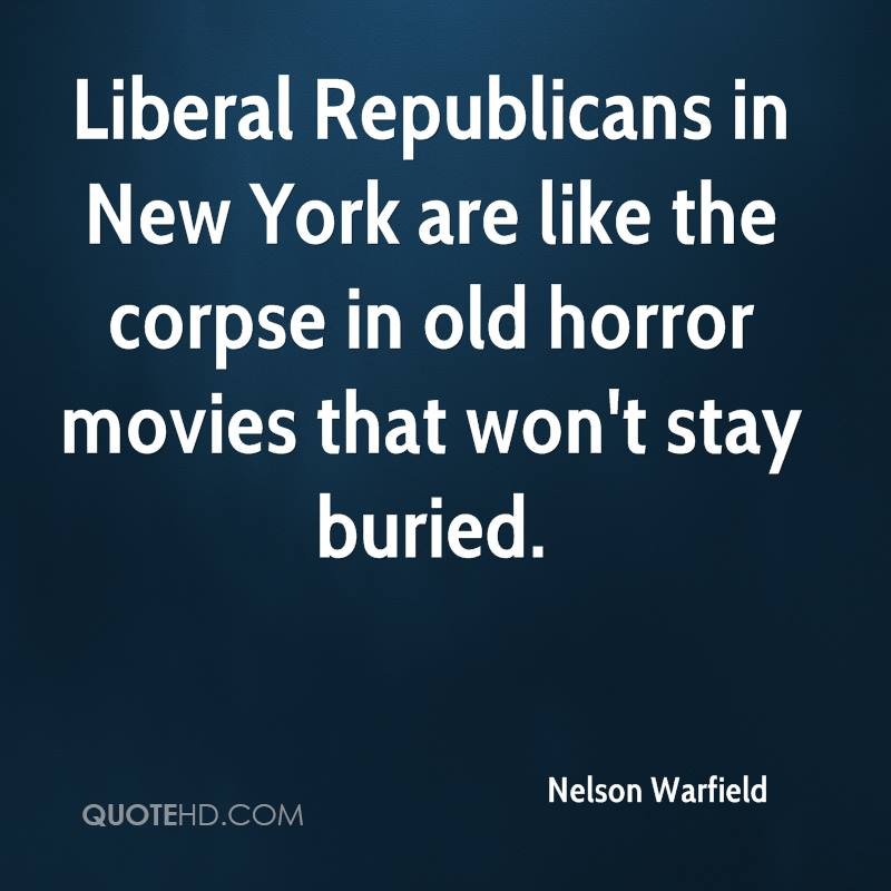 Liberal Republicans in New York are like the corpse in old horror movies that won't stay buried.