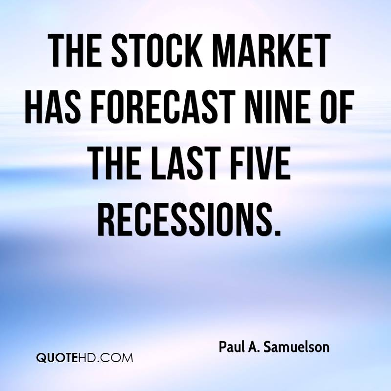 The stock market has forecast nine of the last five recessions.