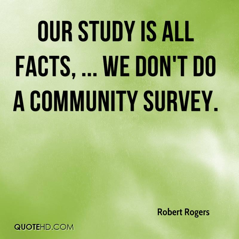 Our study is all facts, ... We don't do a community survey.