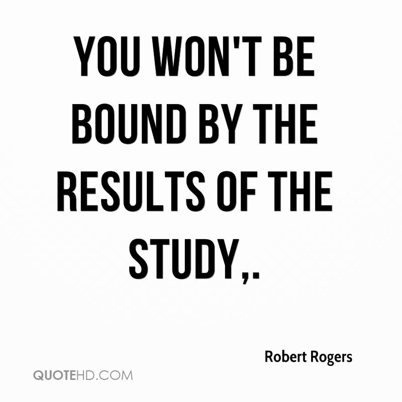 You won't be bound by the results of the study.