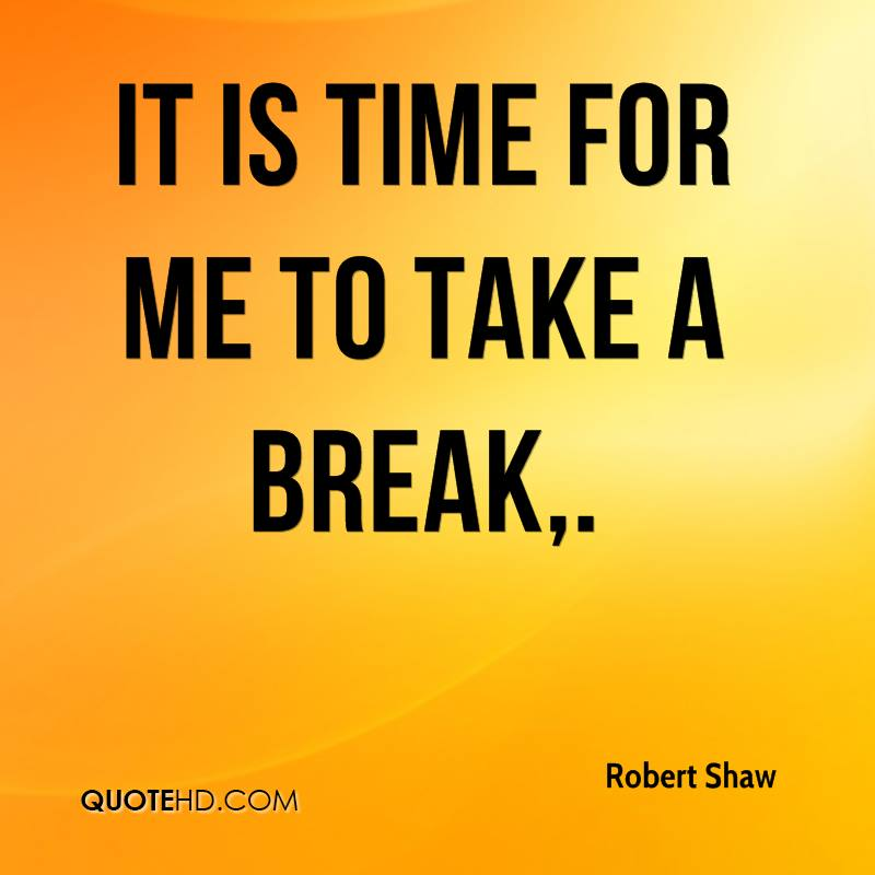 Taking A Break Quotes: Robert Shaw Quotes
