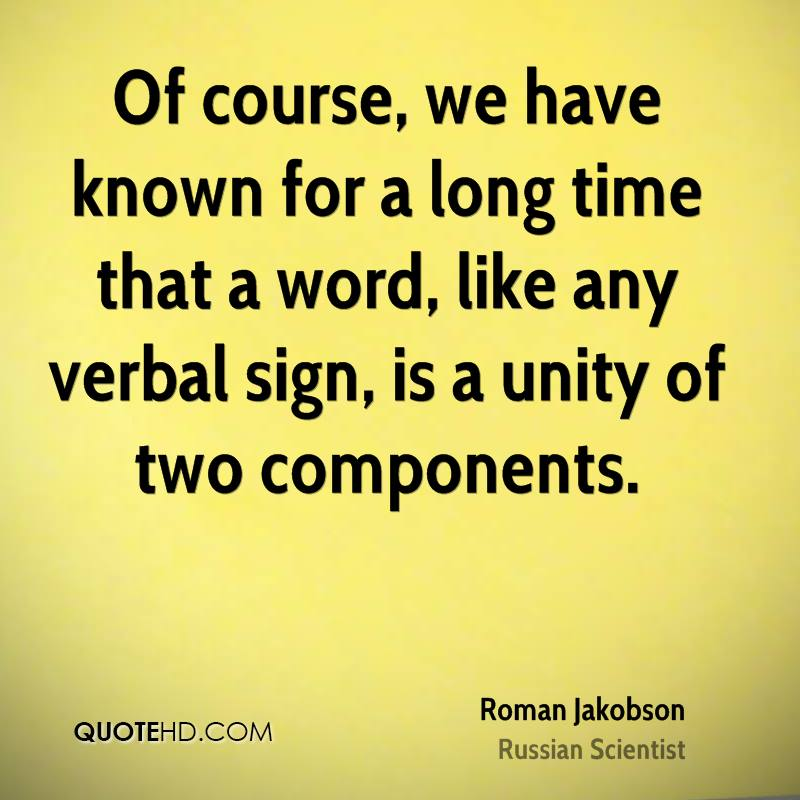 Of course, we have known for a long time that a word, like any verbal sign, is a unity of two components.