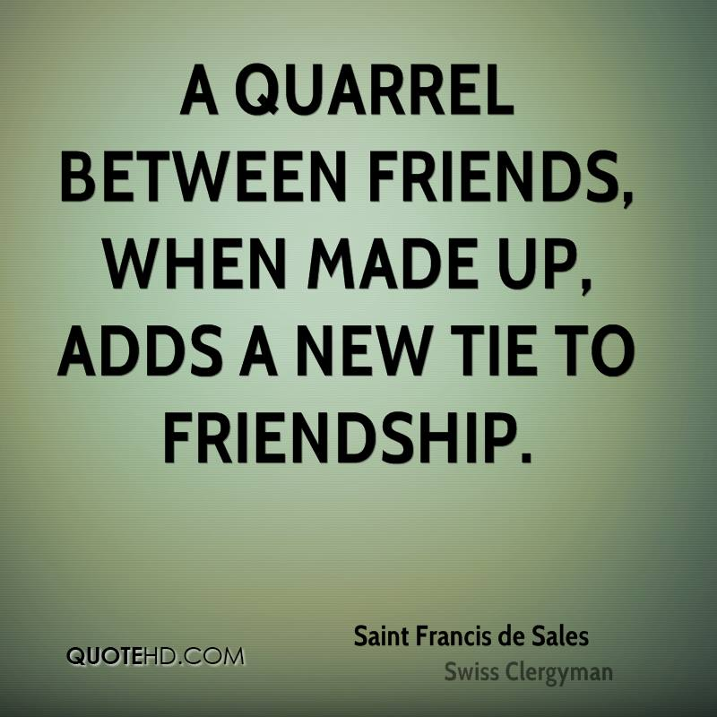 Funny Quotes About Lovers Quarrel : Saint Francis de Sales Friendship Quotes QuoteHD