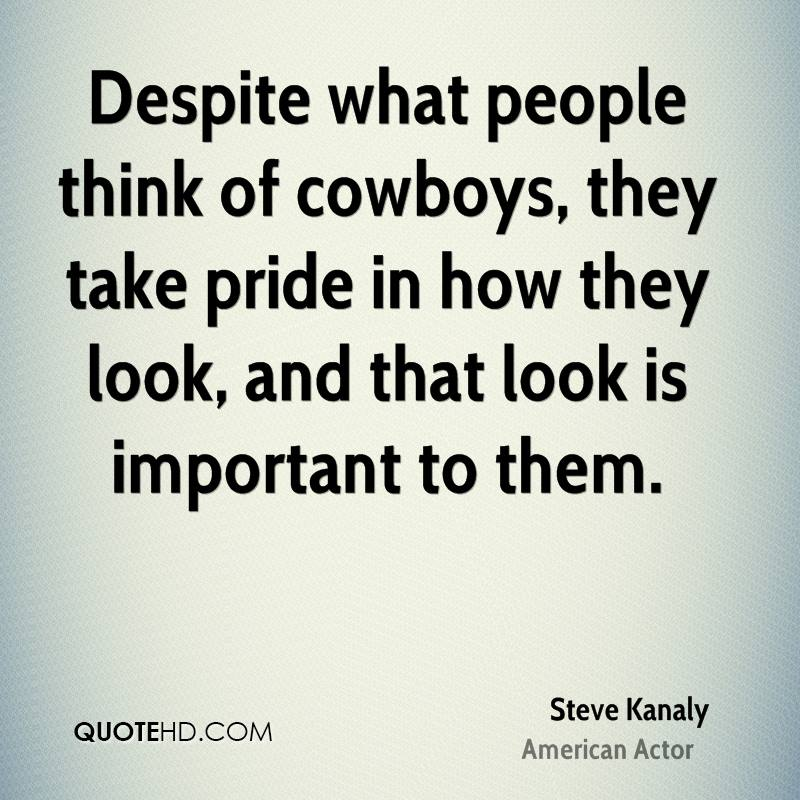 Despite what people think of cowboys, they take pride in how they look, and that look is important to them.