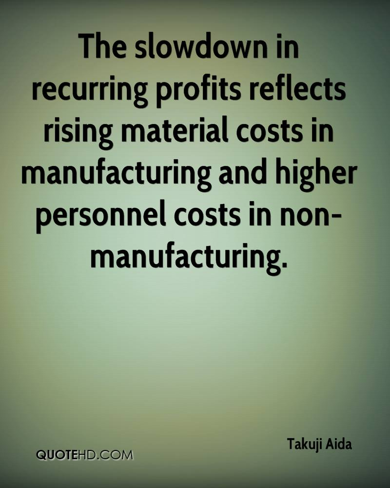 The slowdown in recurring profits reflects rising material costs in manufacturing and higher personnel costs in non-manufacturing.