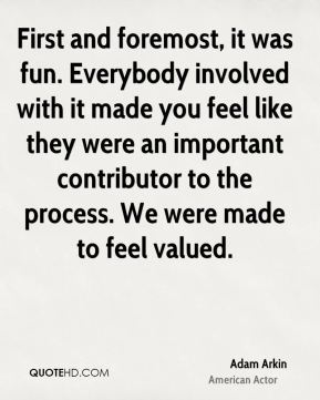 First and foremost, it was fun. Everybody involved with it made you feel like they were an important contributor to the process. We were made to feel valued.