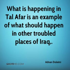 What is happening in Tal Afar is an example of what should happen in other troubled places of Iraq.