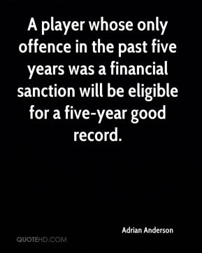 Adrian Anderson - A player whose only offence in the past five years was a financial sanction will be eligible for a five-year good record.