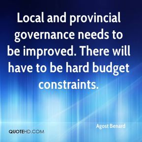 Local and provincial governance needs to be improved. There will have to be hard budget constraints.