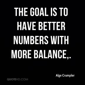 Alge Crumpler - The goal is to have better numbers with more balance.