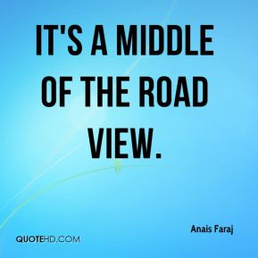 It's a middle of the road view.