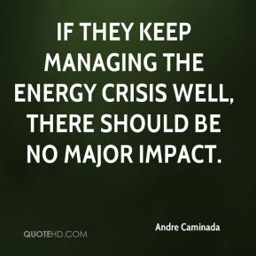 Andre Caminada - If they keep managing the energy crisis well, there should be no major impact.
