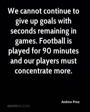 We cannot continue to give up goals with seconds remaining in games. Football is played for 90 minutes and our players must concentrate more.