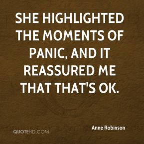 Anne Robinson - She highlighted the moments of panic, and it reassured me that that's OK.