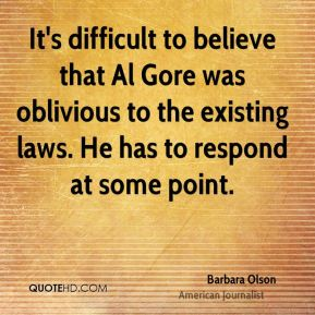 Barbara Olson - It's difficult to believe that Al Gore was oblivious to the existing laws. He has to respond at some point.