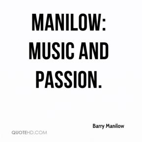 Manilow: Music and Passion.