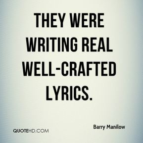 They were writing real well-crafted lyrics.