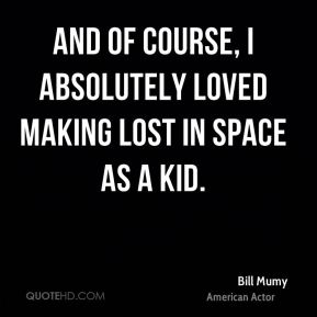 And of course, I absolutely loved making Lost in Space as a kid.