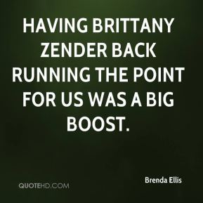 Having Brittany Zender back running the point for us was a big boost.